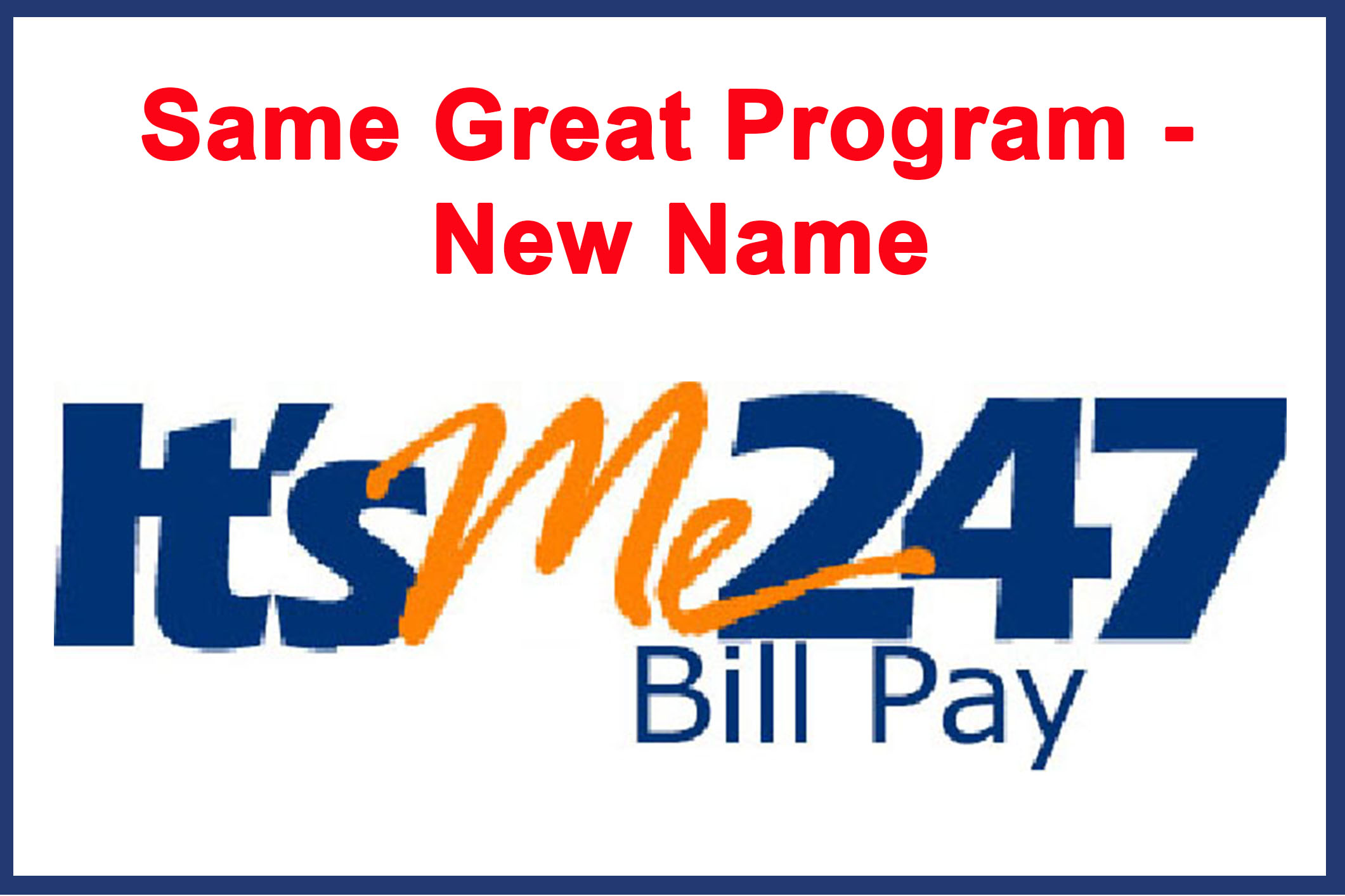 Same Bill Pay Just a New Name